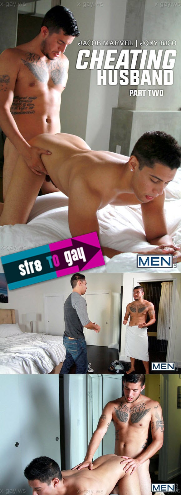 MEN – Str8 to Gay – Cheating Husband, Part 2: Jacob Marvel & Joey Rico