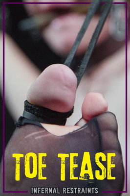Infernal Restraints - Mar 18, 2016: Toe Tease | Barbary Rose