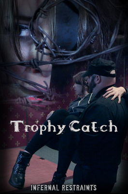 Infernal Restraints - May 27, 2016: Trophy Catch | Zoey Laine
