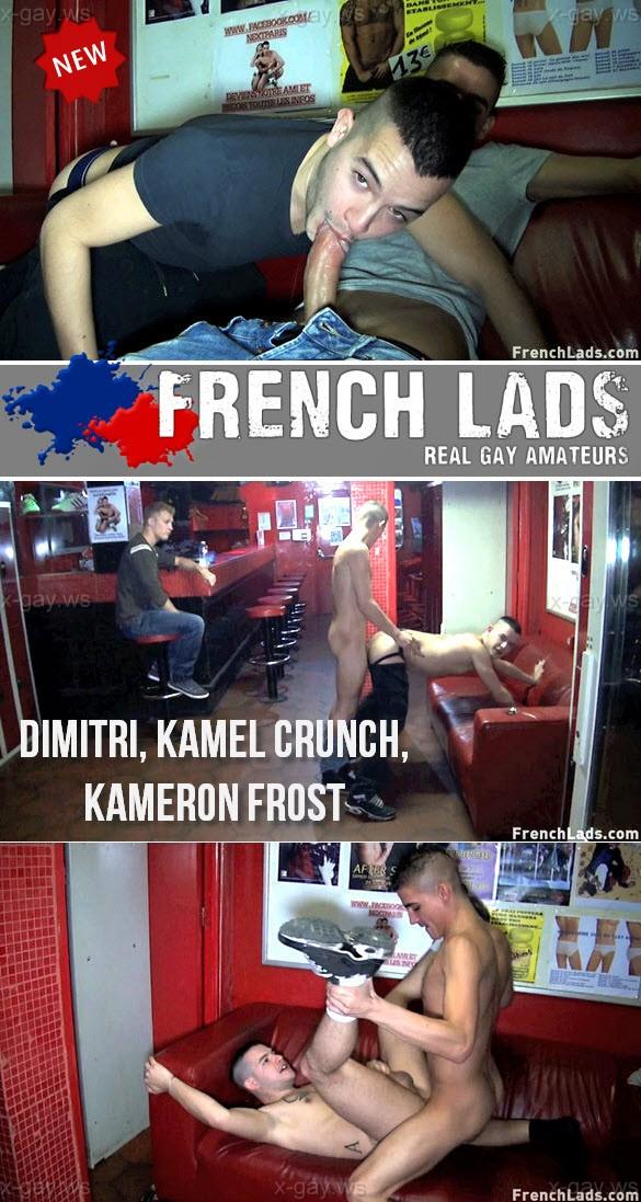 FrenchLads – Dimitri, Kamel Crunch & Kameron Frost