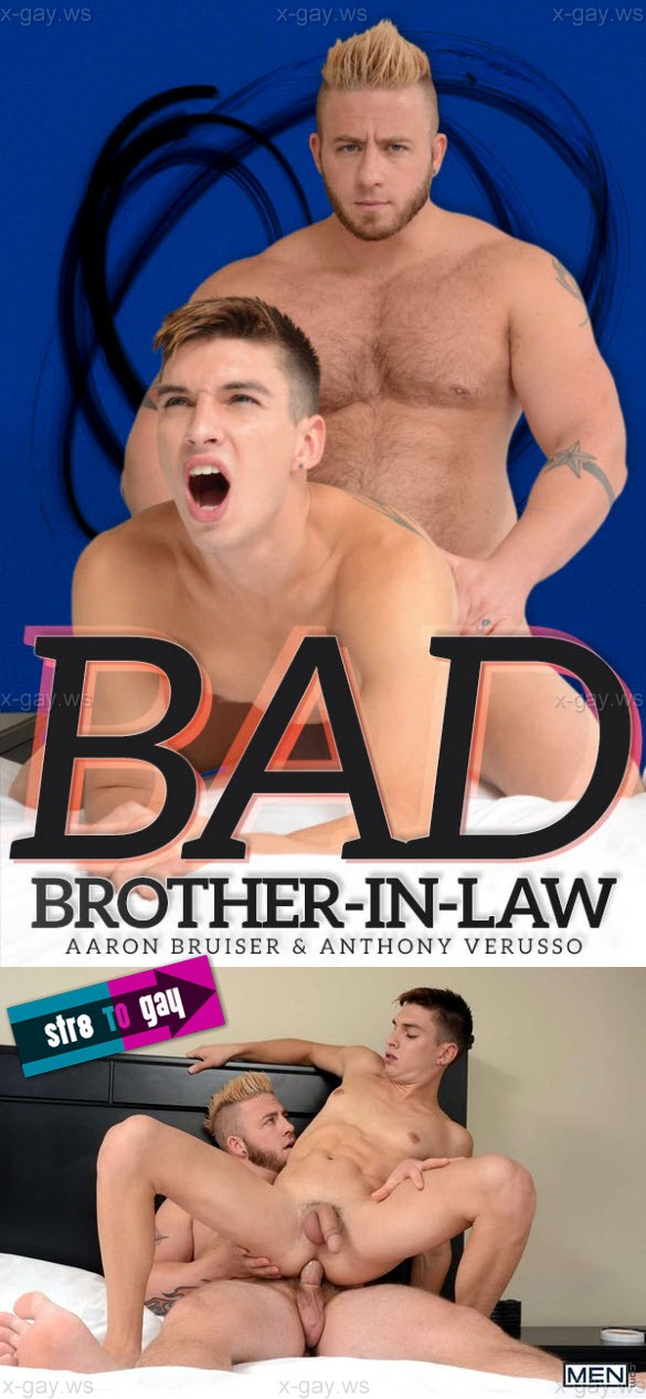 MEN – Str8 to Gay – Bad Brother In Law: Aaron Bruiser & Anthony Verusso