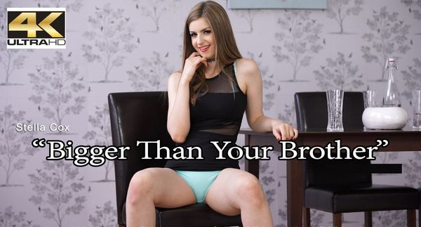 Bigger Than Your Brother – Stella Cox HD